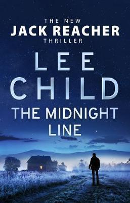 The Midnight Line : (Jack Reacher 22)