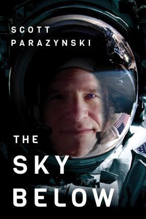 The Sky Below : A True Story of Summits, Space, and Speed