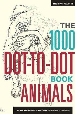The 1000 Dot-to-Dot Book: Animals : Twenty Incredible Creatures to Complete Yourself