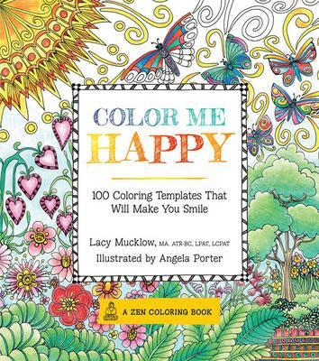 Color Me Happy : 100 Coloring Templates That Will Make You Smile