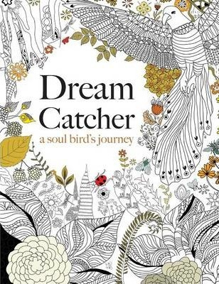 Dream Catcher : A Soul Bird's Journey