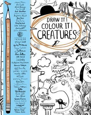 Draw it! Colour it! Creatures : With over 40 top artists
