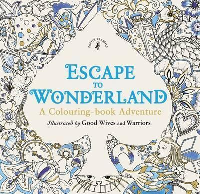 Escape to Wonderland: A Colouring Book Adventure