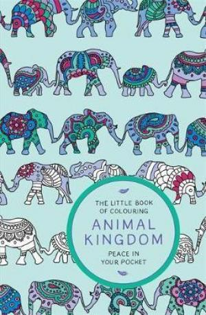 The Little Book of Colouring: Animal Kingdom : Peace in Your Pocket