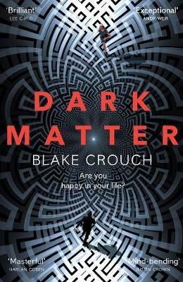 Dark Matter : The Most Mind-Blowing And Twisted Thriller Of The Year