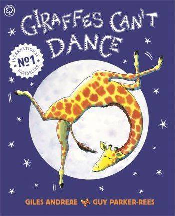 Giraffes Can't Dance : International No.1 Bestseller