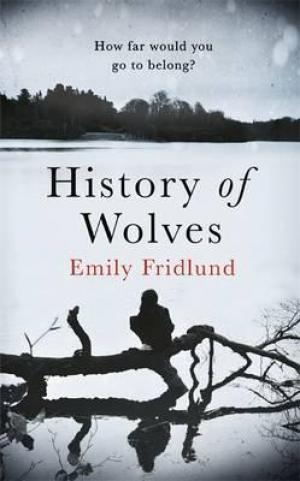 History of Wolves : Shortlisted for the 2017 Man Booker Prize