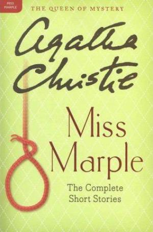 Miss Marple: The Complete Short Stories : A Miss Marple Collection